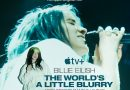 Billie Eilish 怪奇比莉 紀錄片電影《 The World's A Little Blurry 》本週 Apple TV+上線
